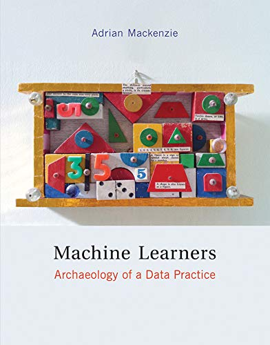 9780262036825: Machine Learners: Archaeology of a Data Practice (The MIT Press)