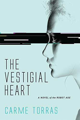 The Vestigial Heart: A Novel of the: Torras, Carme; Swarbrick,