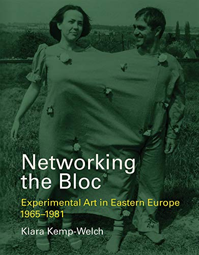 9780262038300: Networking the Bloc: Experimental Art in Eastern Europe 1965-1981 (The MIT Press)