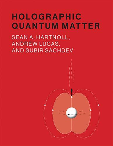 Holographic Quantum Matter (MIT Press): Sean A. Hartnoll