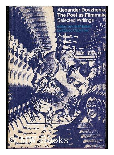 9780262040372: Alexander Dovzhenko : Poet As Filmmaker: Selected Writings