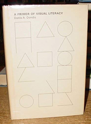 Primer of Visual Literacy: Donis A. Dondis
