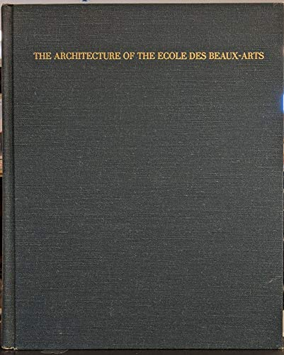 9780262040532: The Architecture of the Ecole des Beaux-Arts