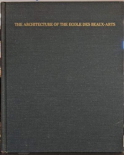 9780262040532: The Architecture of the Ecole des Beaux-Arts