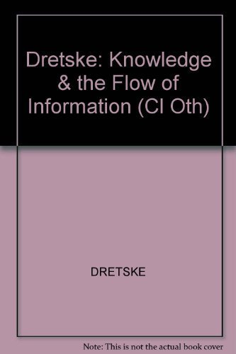 9780262040631: Dretske: Knowledge & the Flow of Information (Cl Oth)