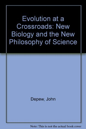 Evolution at a Crossroads: The New Biology and the New Philosophy of Science