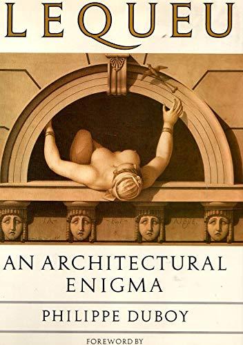 Lequeu: An Architectural Enigma: Philippe Duboy