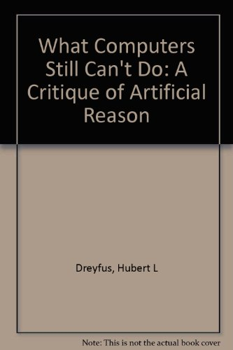 9780262041348: What Computers Still Can't Do: A Critique of Artificial Reason