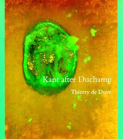 Kant After Duchamp: Duve, Thierry De