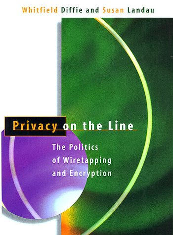 9780262041676: Privacy on the Line: The Politics of Wiretapping and Encryption