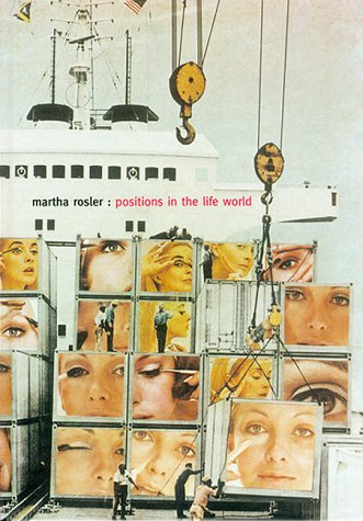 9780262041744: Martha Rosler: Positions in the Life World