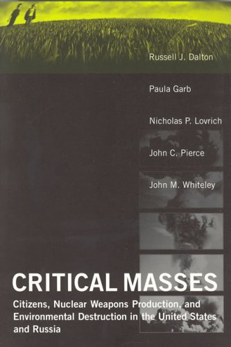 9780262041751: Critical Masses: Citizens, Nuclear Weapons Production, and Environmental Destruction inthe United States and Russia (American and Comparative Environmental Policy)
