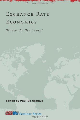 Exchange Rate Economics: Where Do We Stand?: De Grauwe, Paul
