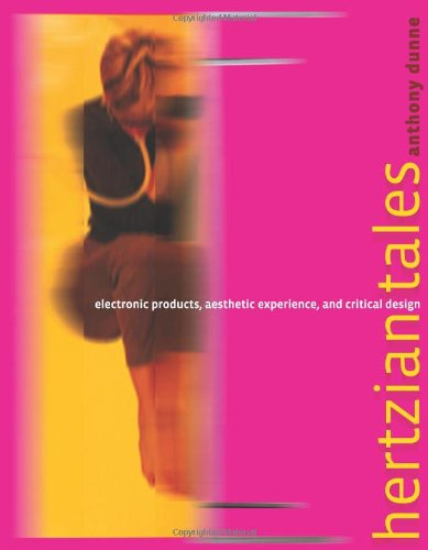 9780262042321: Hertzian Tales: Electronic Products, Aesthetic Experience, And Critical Design