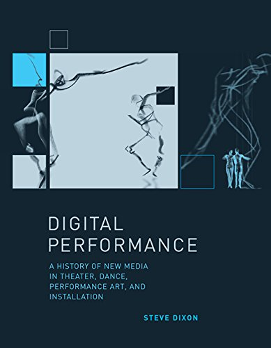 9780262042352: Digital Performance: A History of New Media in Theater, Dance, Performance Art, and Installation: A History of New Media in Theatre, Dance, Performance Art and Installation (Leonardo Book Series)