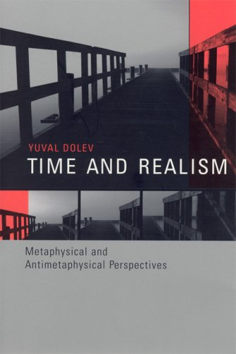 9780262042437: Time and Realism: Metaphysical and Antimetaphysical Perspectives
