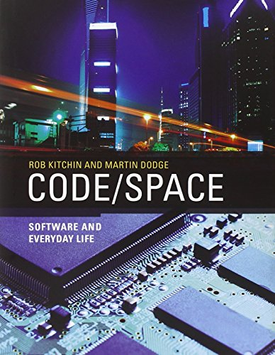 Code/Space: Software and Everyday Life (Software Studies): Kitchin, Rob; Dodge, Martin