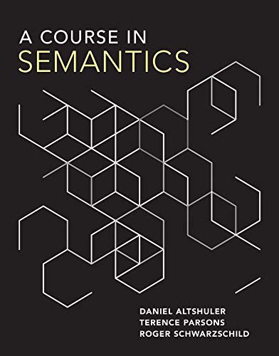 9780262042772: A Course in Semantics