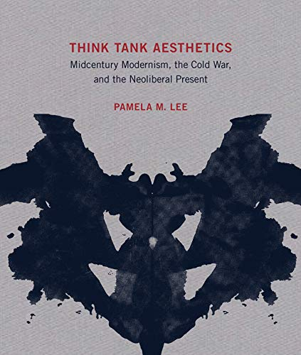 9780262043526: Think Tank Aesthetics: Midcentury Modernism, the Cold War, and the Neoliberal Present
