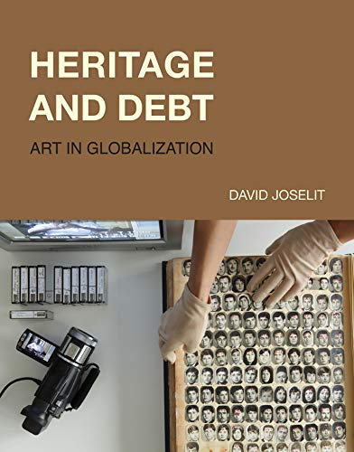 9780262043694: Heritage and Debt: Art in Globalization (October Books)