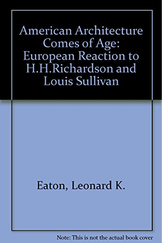 9780262050104: American Architecture Comes of Age: European Reaction to H. H. Richardson and Louis Sullivan