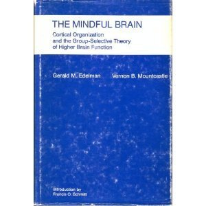 9780262050203: Mindful Brain: Cortical Organization and the Group-selective Theory of Higher Brain Function