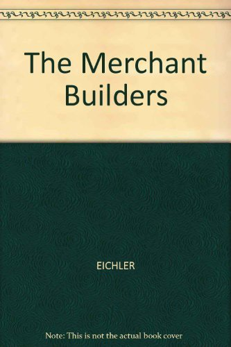The Merchant Builders: A Study of Entrepreneurship