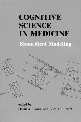 Cognitive Science in Medicine : Biomedical Modeling: Evans, David A.; Patel, Vimla L. (eds.)