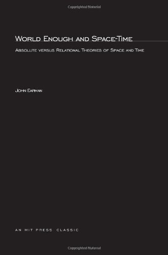 9780262050401: World Enough and Space-Time: Absolute vs. Relational Theories of Space and Time (Bradford Books)