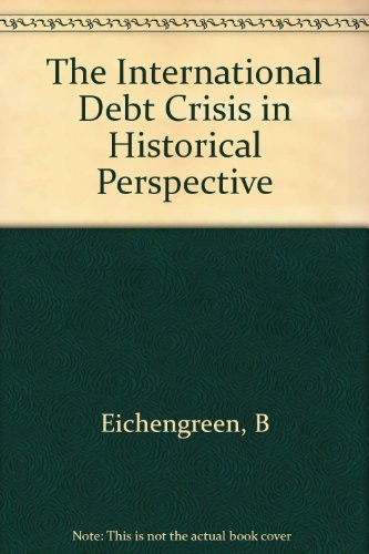 9780262050418: The International Debt Crisis in Historical Perspective