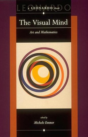 9780262050487: The Visual Mind: Art and Mathematics (Leonardo Book Series)