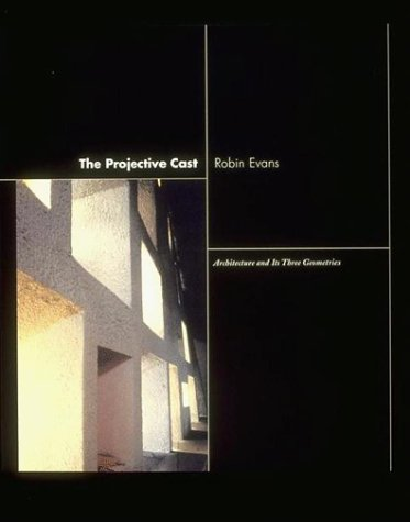 9780262050494: The Projective Cast: Architecture and Its Three Geometries
