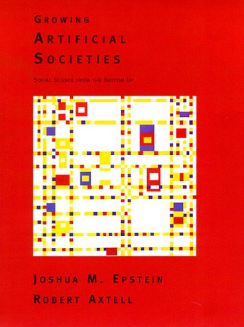 9780262050531: Growing Artificial Societies: Social Science from the Bottom Up (Complex Adaptive Systems)