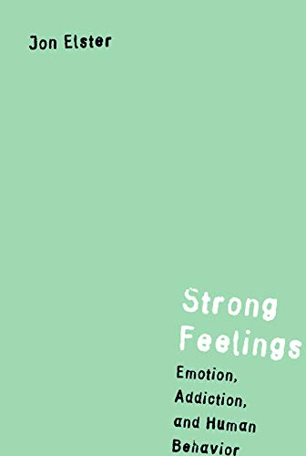 9780262050562: Strong Feelings: Emotion, Addiction, and Human Behavior (Jean Nicod Lectures)