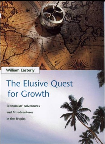 9780262050654: The Elusive Quest for Growth : Economists' Adventures and Misadventures in the Tropics