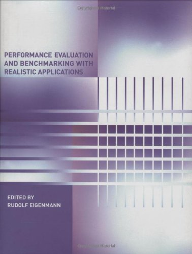 Performance Evaluation and Benchmarking with Realistic Applications: Eigenmann, Rudolf (ed.)