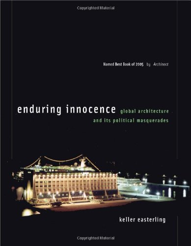 9780262050791: Enduring Innocence: Global Architecture And Its Political Masquerades