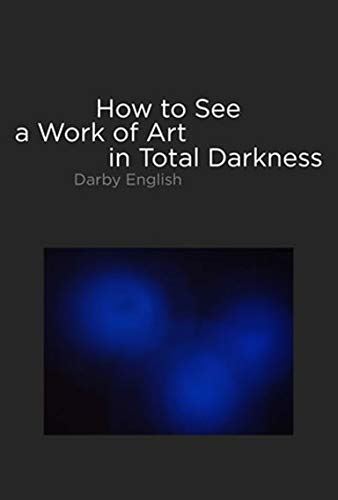 9780262050838: How to See a Work of Art in Total Darkness (MIT Press)