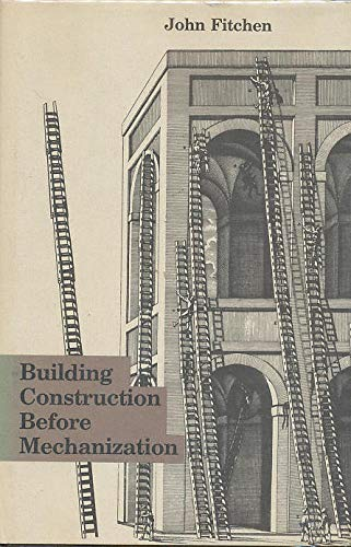 9780262061025: Building Construction Before Mechanization