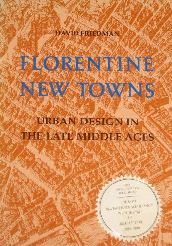 9780262061131: Florentine New Towns: Urban Design in the Late Middle Ages (Architectural History Foundation Book)