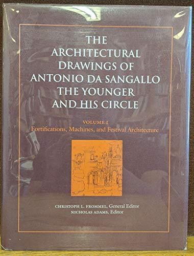 9780262061551: The Architectural Drawings of Antonio da Sangallo the Younger and His Circle: Fortifications, Machines and Festival Architecture v. 1 (Architectural History Foundation Book)