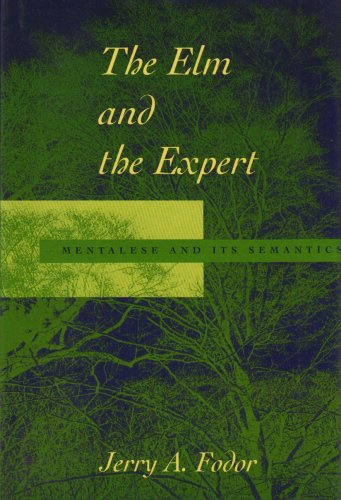 9780262061704: The Elm and the Expert: Mentalese and Its Semantics (Jean Nicod Lectures)