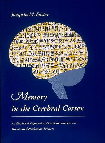 9780262061711: Memory in the Cerebral Cortex: An Approach to Neural Networks in the Human and Nonhuman Primate