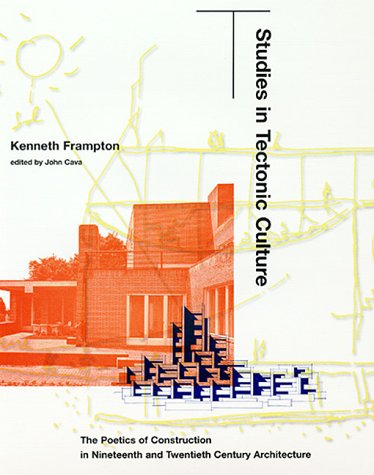 9780262061735: Studies in Tectonic Culture: The Poetics of Construction in Nineteenth and Twentieth Century Architecture