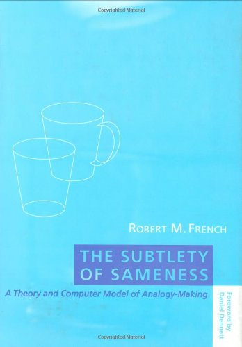 9780262061803: The Subtlety of Sameness: A Theory and Computer Model of Analogy-Making