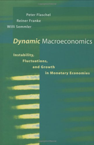 Dynamic Macroeconomics: Instability, Fluctuation, and Growth in Monetary Economics