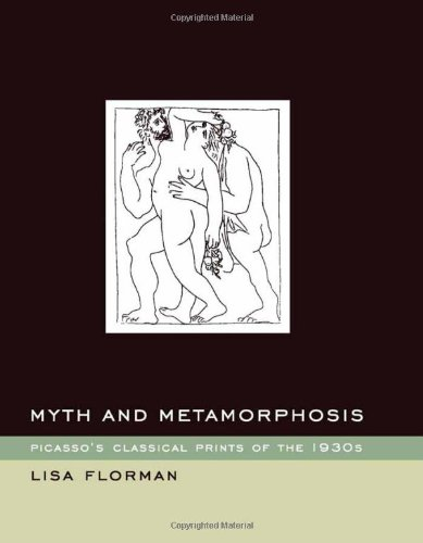 9780262062138: Myth and Metamorphosis: Picasso's Classical Prints of the 1930s