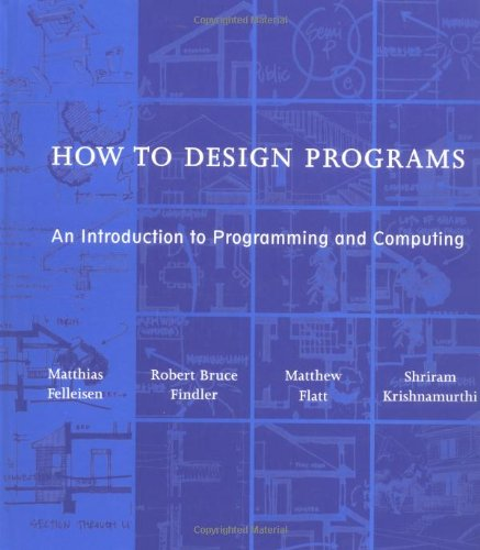 9780262062183: How to Design Programs: An Introduction to Programming and Computing