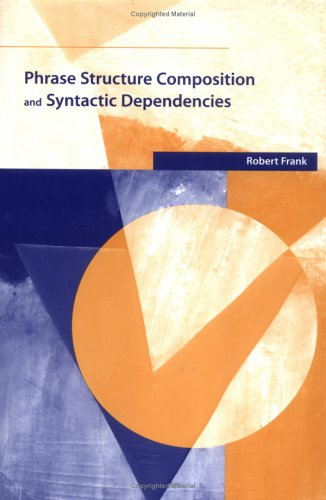 9780262062299: Phrase Structure Composition and Syntactic Dependencies: Volume 38 (Current Studies in Linguistics)