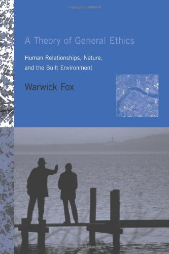 9780262062558: A Theory of General Ethics: Human Relationships, Nature and the Built Environment